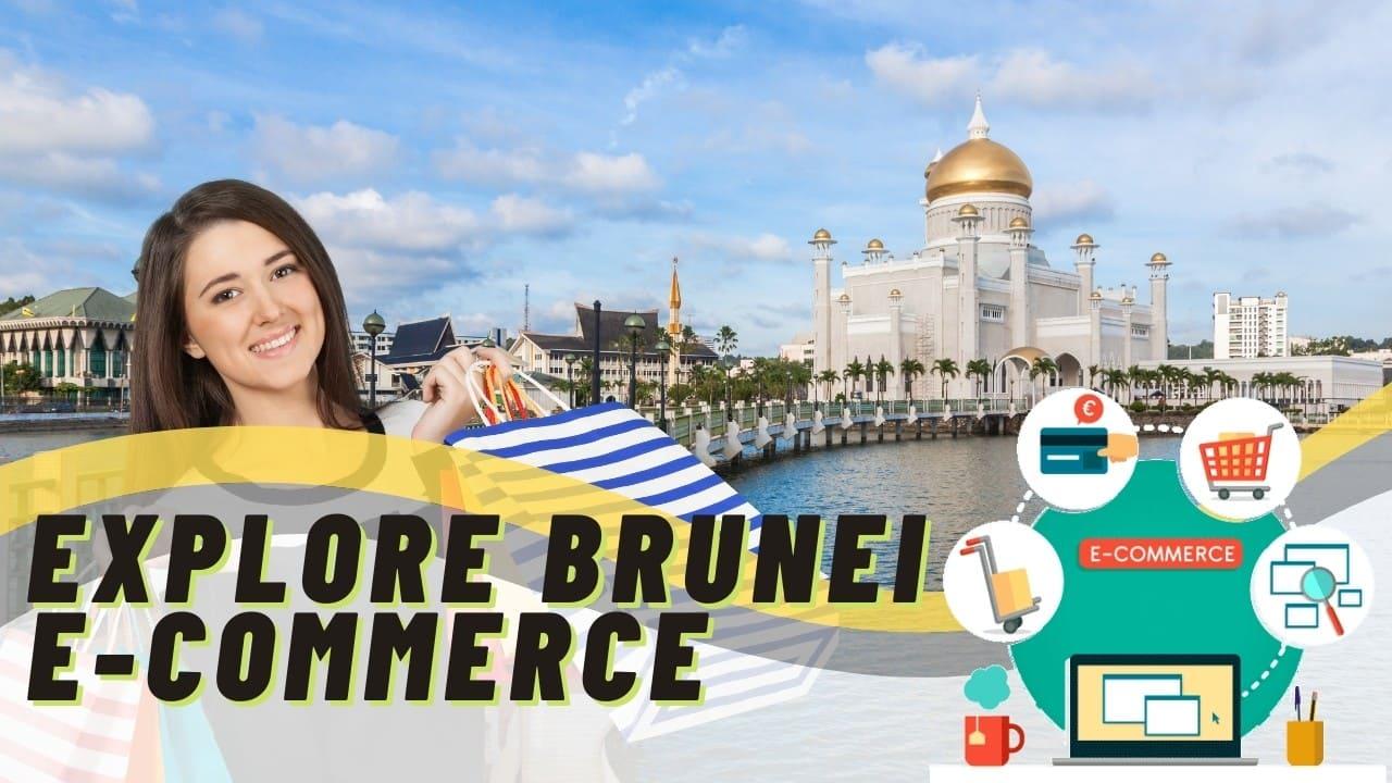 Selling into Brunei using e-commerce